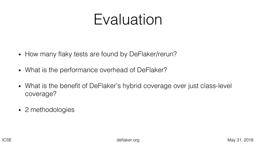 deflaker.org ICSE May 31, 2018 Evaluation • How...