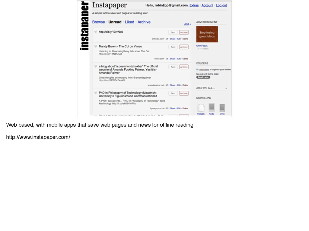 instapaper Web based, with mobile apps that sav...