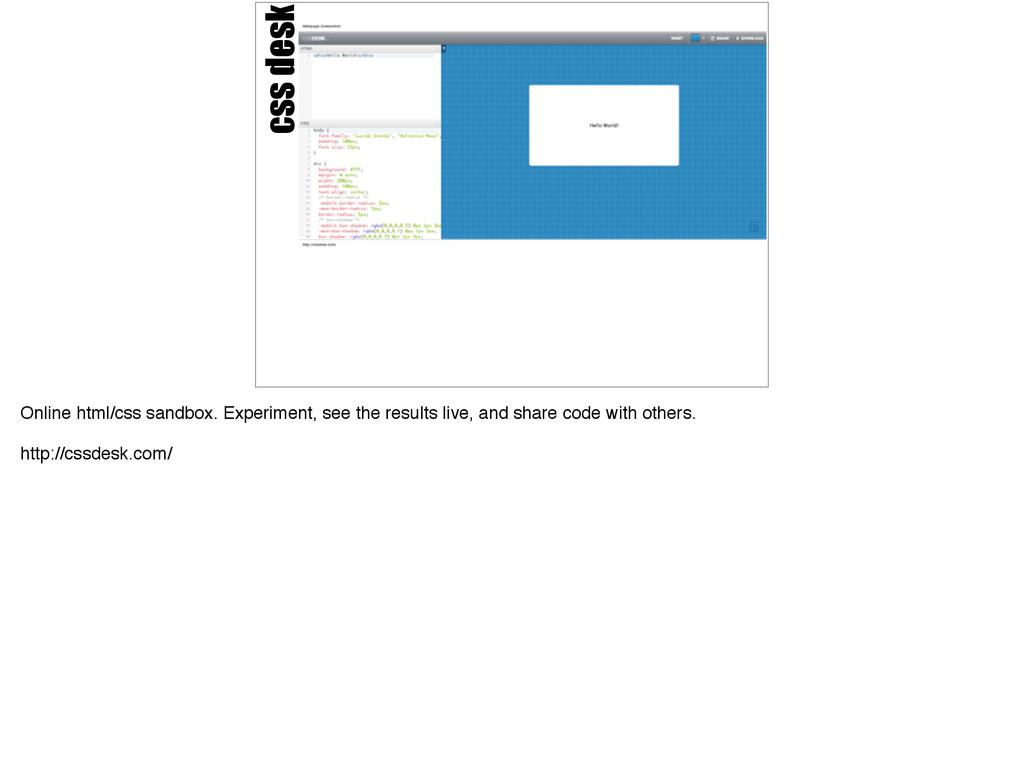 css desk Online html/css sandbox. Experiment, s...