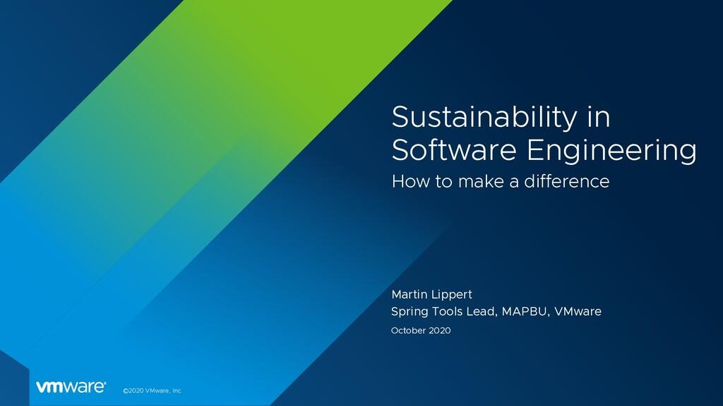 ©2020 VMware, Inc. Sustainability in Software E...