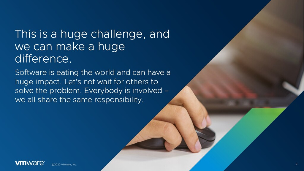 4 Confidential │ ©2020 VMware, Inc. This is a h...