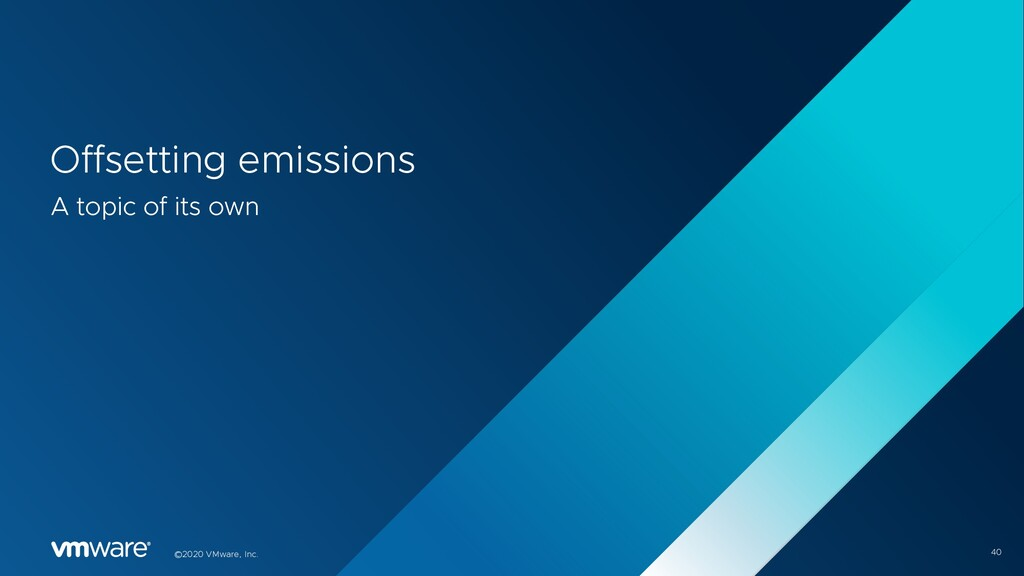 40 ©2020 VMware, Inc. Offsetting emissions A to...