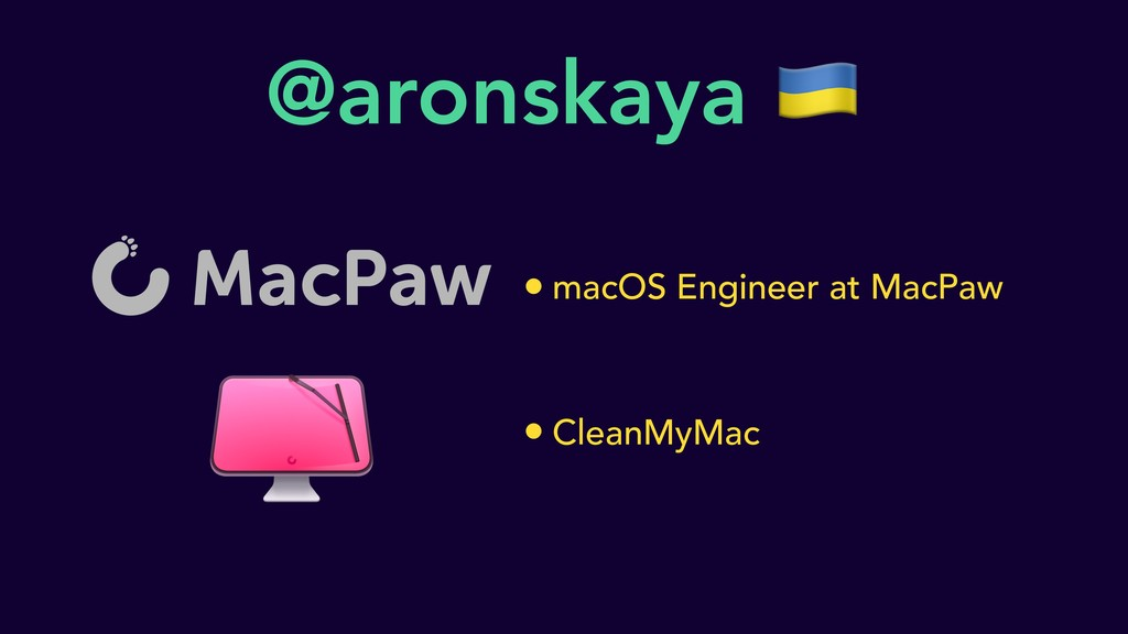 @aronskaya  • macOS Engineer at MacPaw • CleanM...