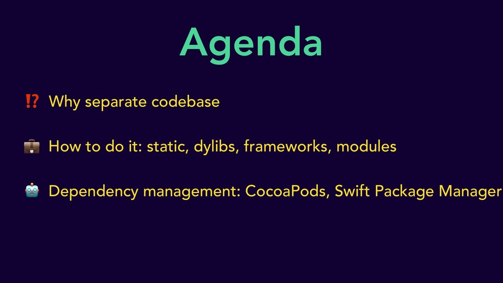 Agenda ⁉ Why separate codebase  How to do it: s...