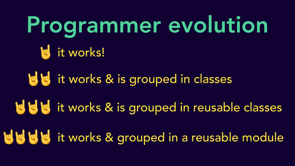 Programmer evolution it works!  it works & is g...