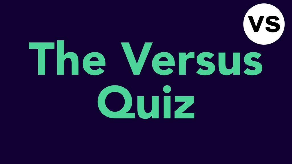 The Versus Quiz