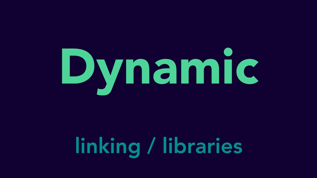 Dynamic linking / libraries