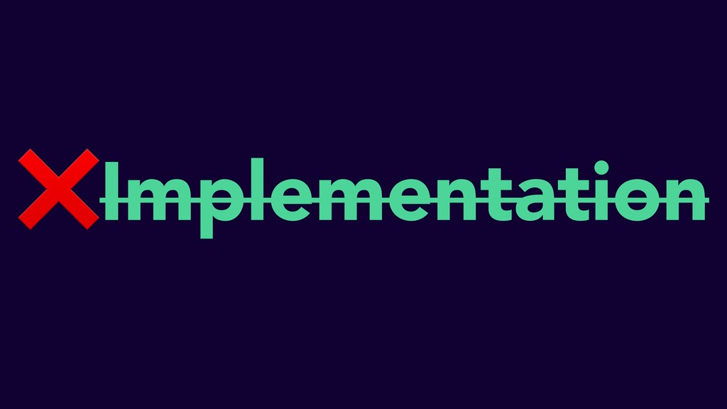 ❌Implementation