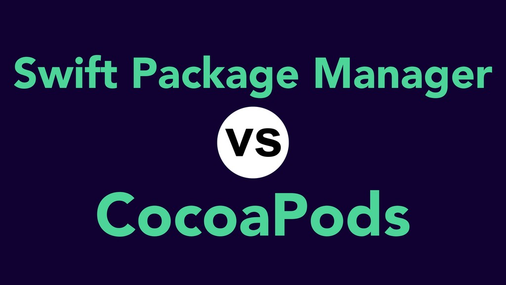 Swift Package Manager CocoaPods