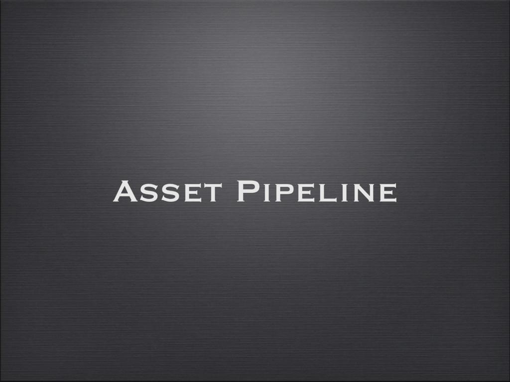 Asset Pipeline