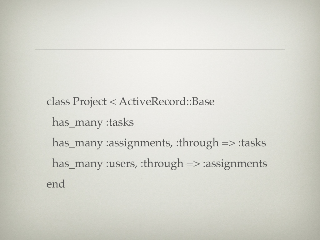 class Project < ActiveRecord::Base has_many :ta...