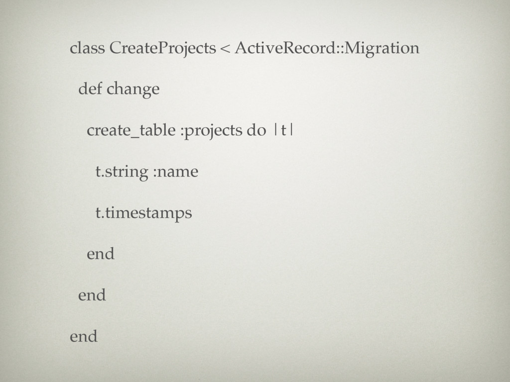 class CreateProjects < ActiveRecord::Migration ...
