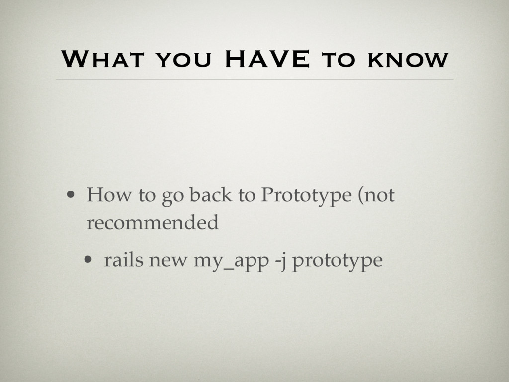 • How to go back to Prototype (not recommended ...