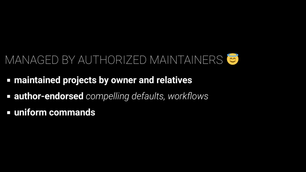 MANAGED BY AUTHORIZED MAINTAINERS maintained pr...