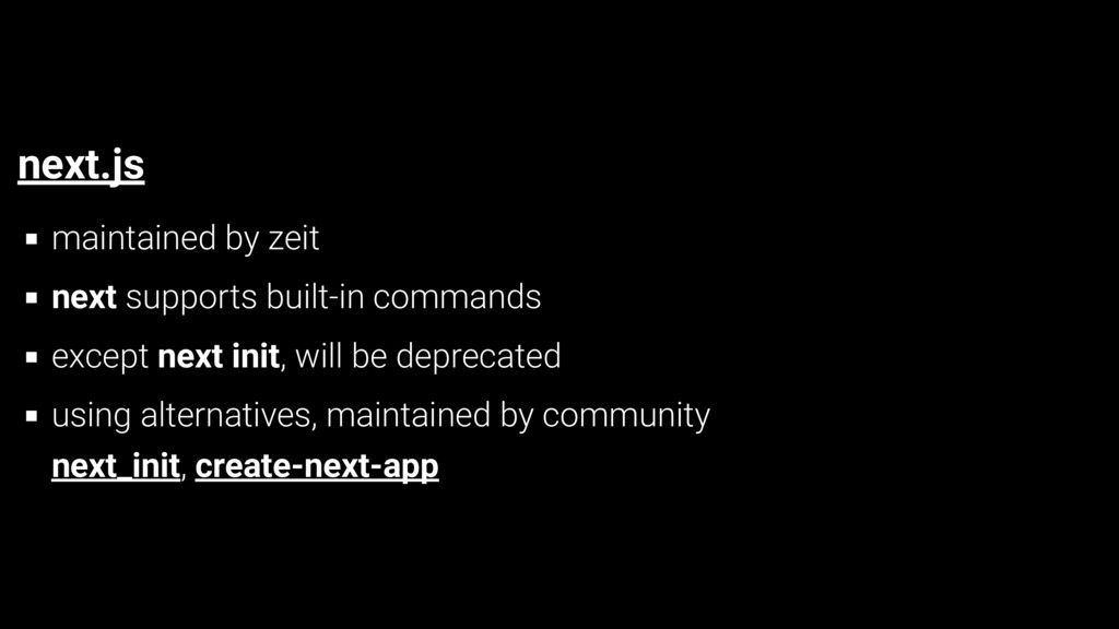 next.js maintained by zeit next supports built-...