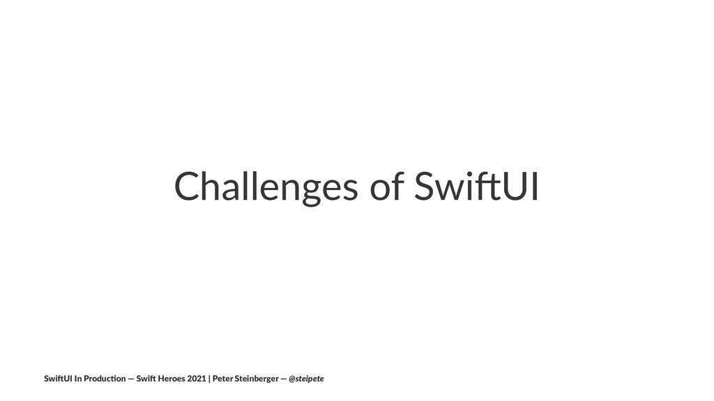 Challenges of Swi/UI Swi$UI In Produc/on — Swi$...