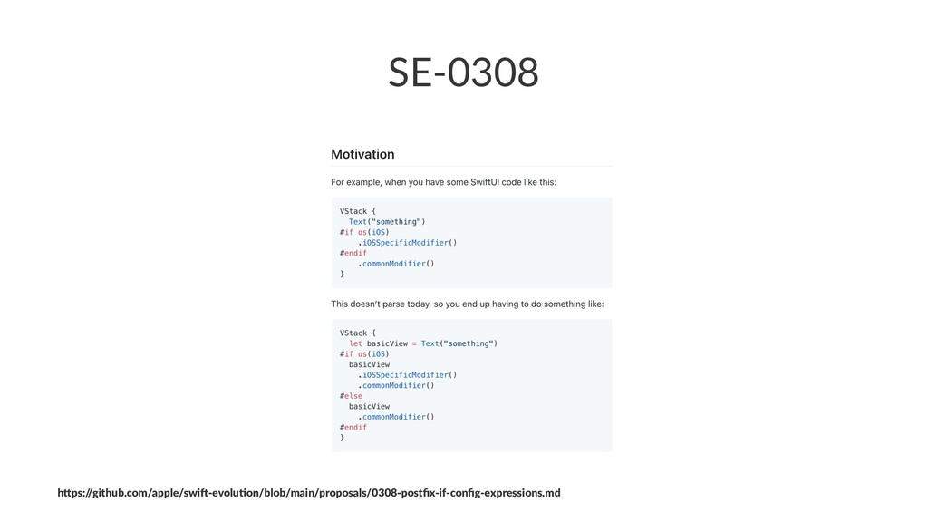 "SE-0308 h""ps:/ /github.com/apple/swi4-evolu7on/..."
