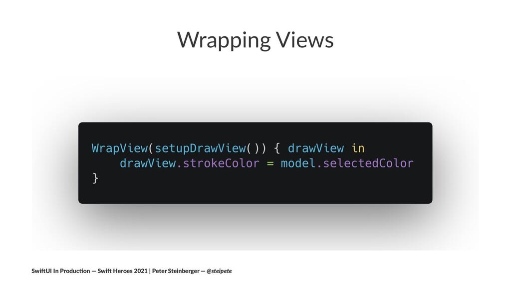 Wrapping Views Swi$UI In Produc/on — Swi$ Heroe...