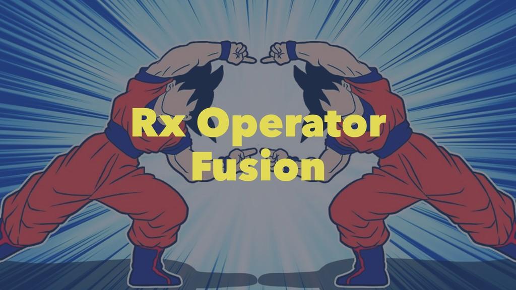 Rx Operator Fusion