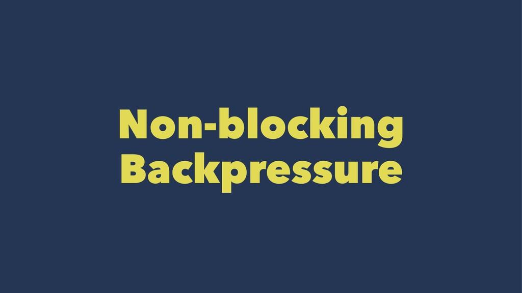Non-blocking Backpressure