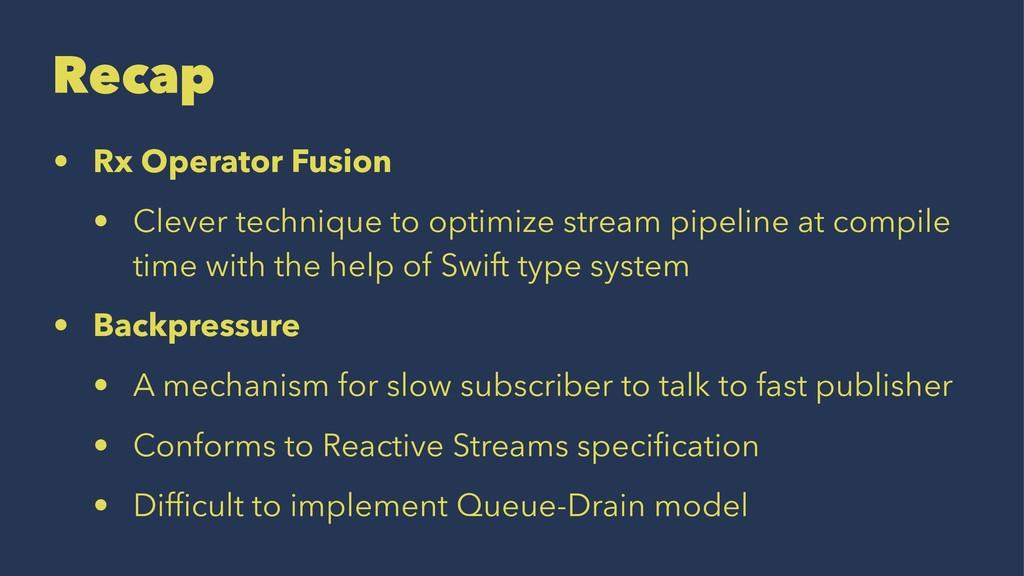 Recap • Rx Operator Fusion • Clever technique t...