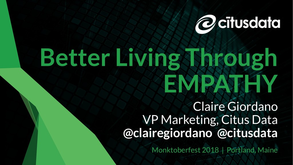 Monktoberfest 2018 Better Living Through EMPATH...