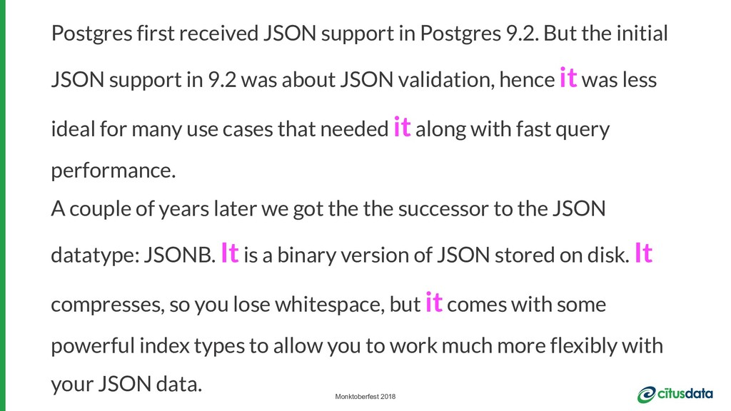 Monktoberfest 2018 Postgres first received JSON...