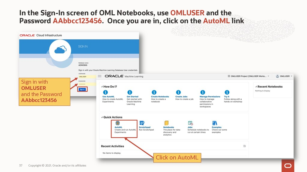 In the Sign-In screen of OML Notebooks, use OML...