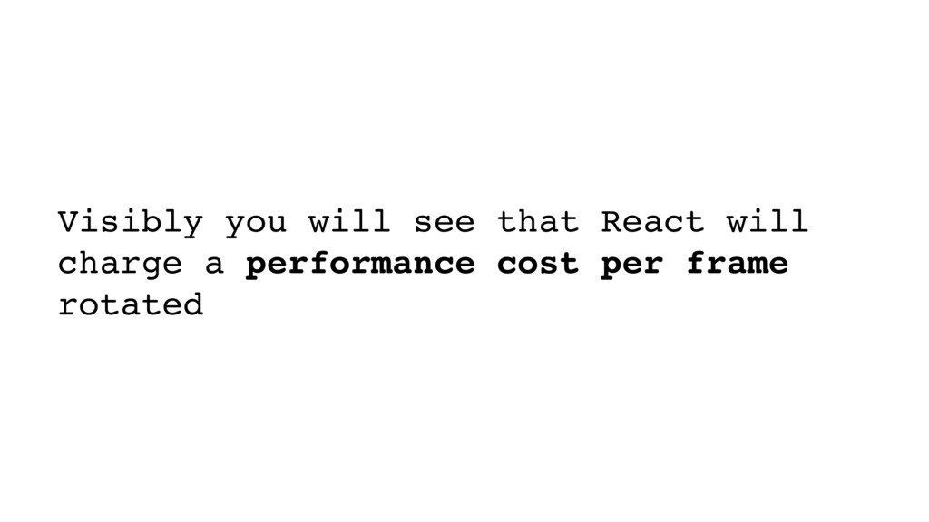 Visibly you will see that React will charge a p...
