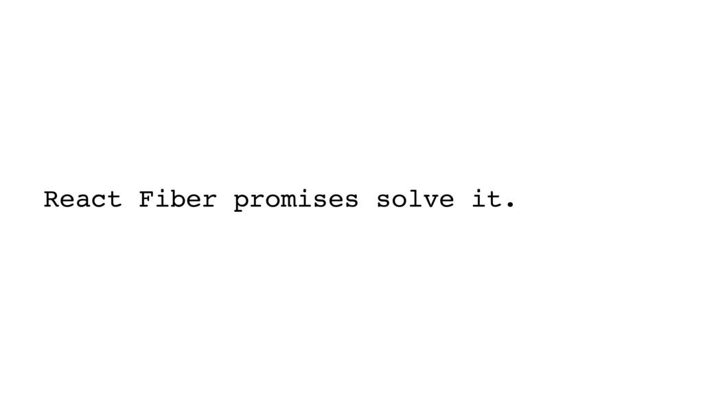 React Fiber promises solve it.