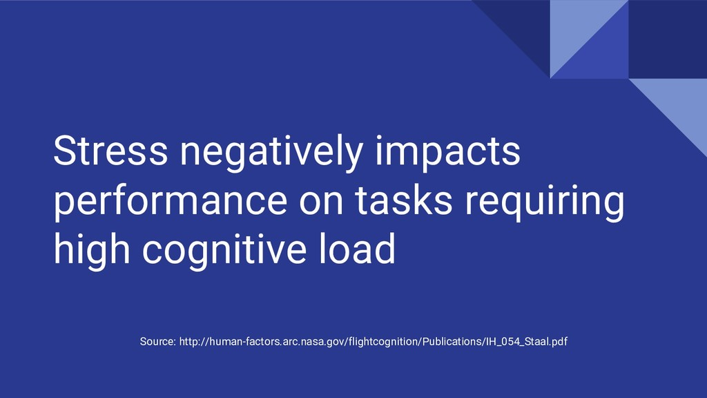 Stress negatively impacts performance on tasks ...