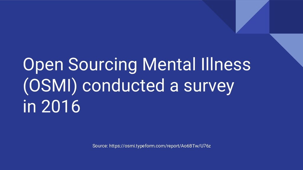 Open Sourcing Mental Illness (OSMI) conducted a...