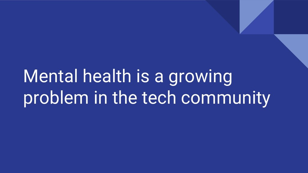 Mental health is a growing problem in the tech ...