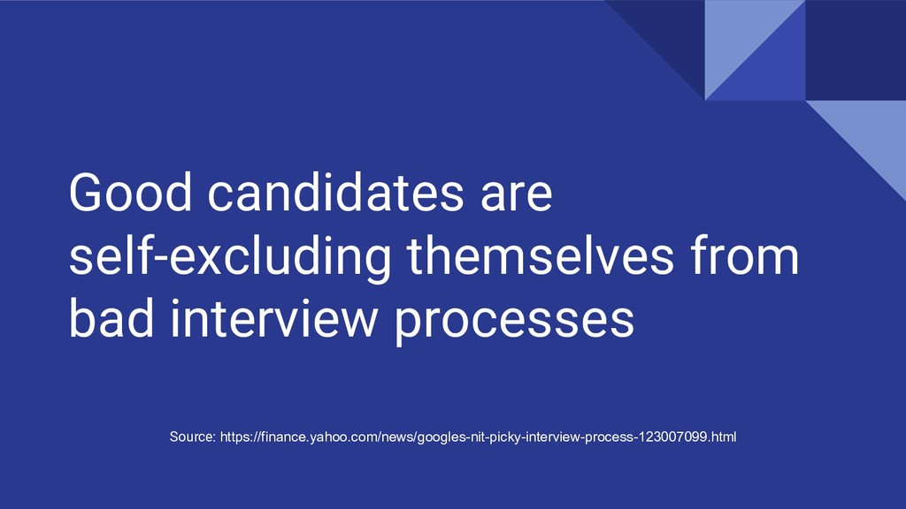 Good candidates are self-excluding themselves f...