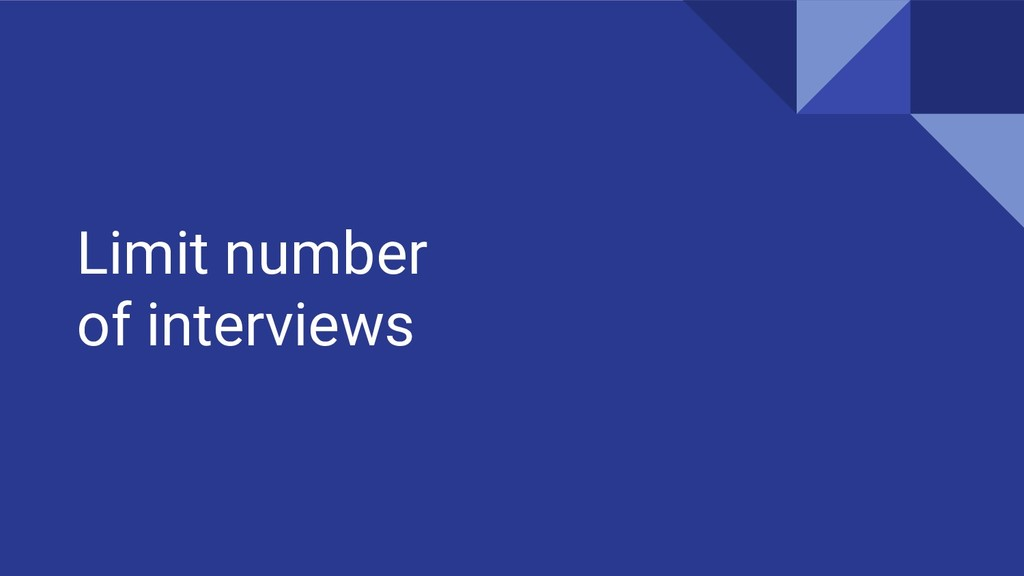 Limit number of interviews