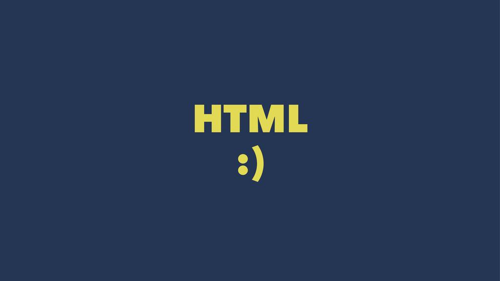 HTML :)