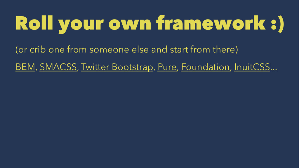 Roll your own framework :) (or crib one from so...