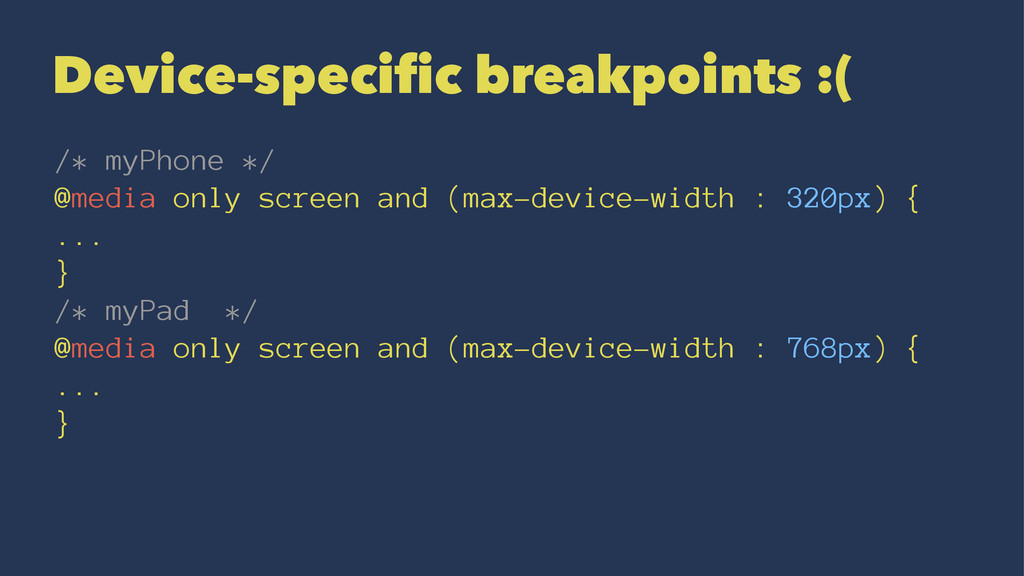 Device-specific breakpoints :( /* myPhone */ @m...