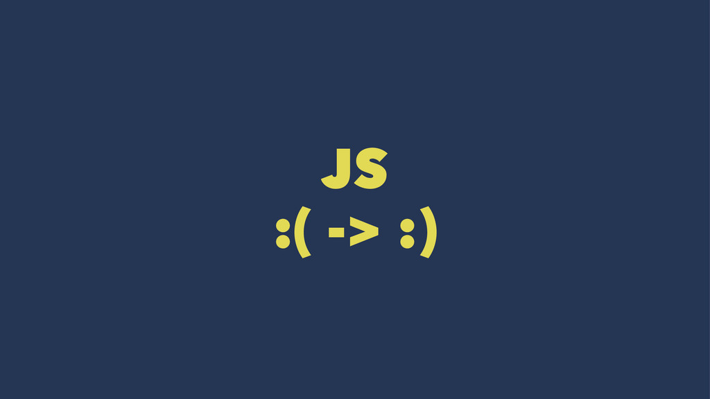 JS :( -> :)