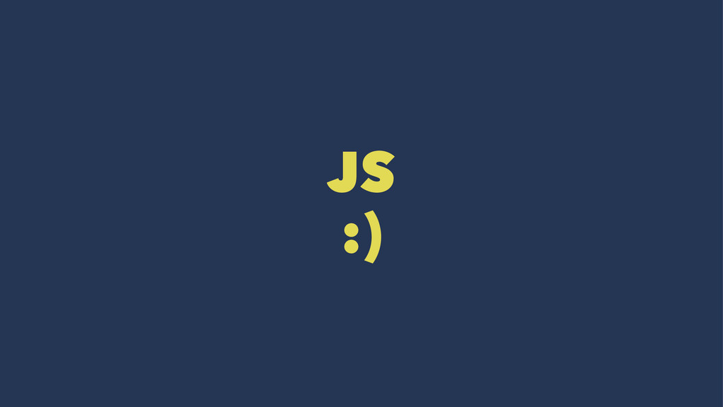 JS :)