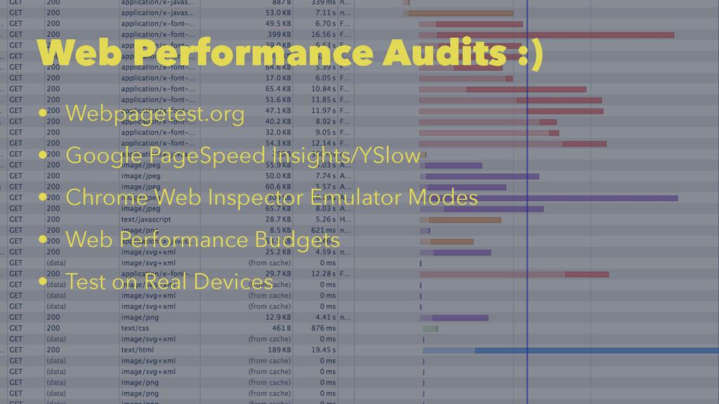 Web Performance Audits :) • Webpagetest.org • G...