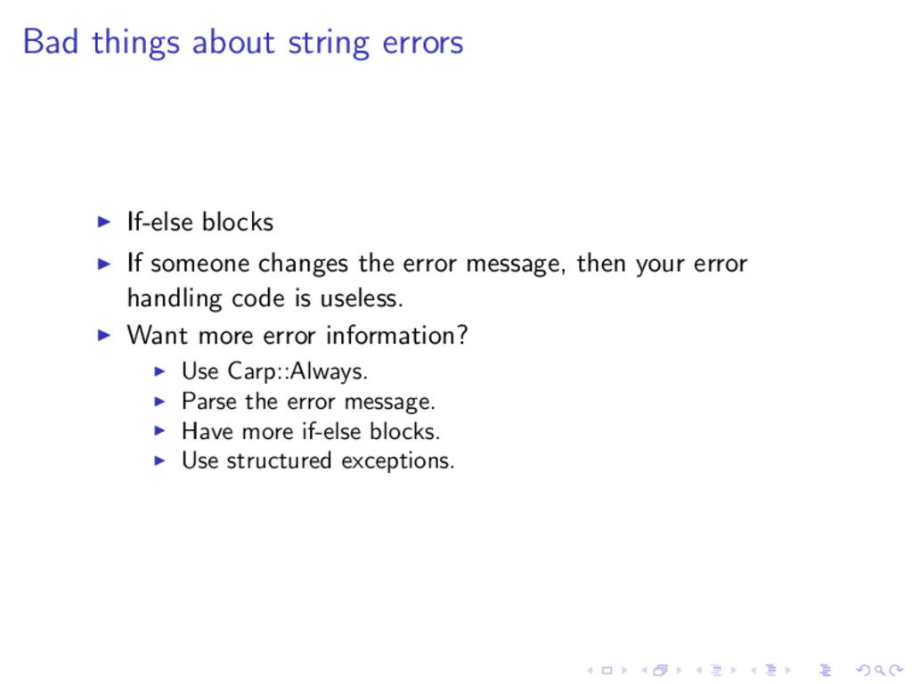 Bad things about string errors ◮ If-else blocks...