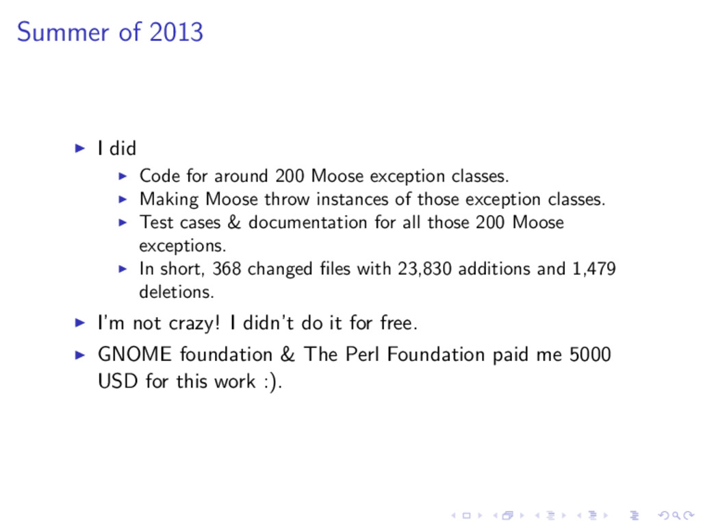 Summer of 2013 ◮ I did ◮ Code for around 200 Mo...