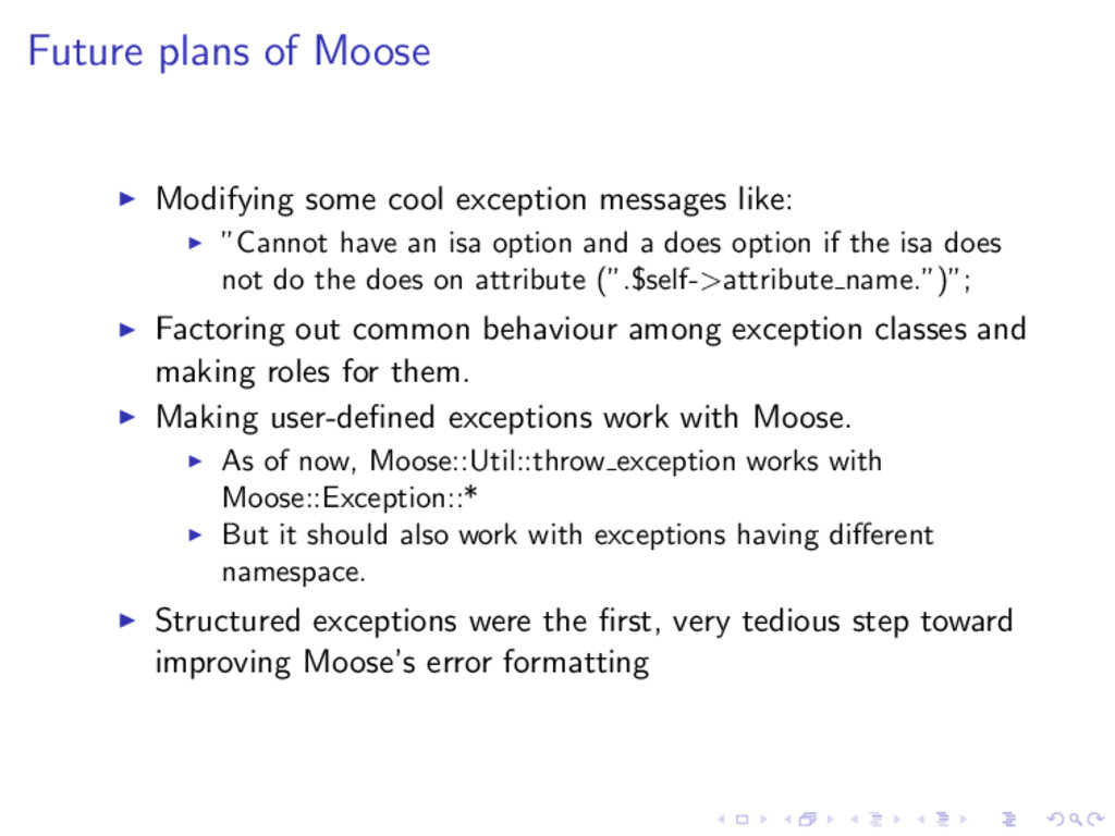 Future plans of Moose ◮ Modifying some cool exc...