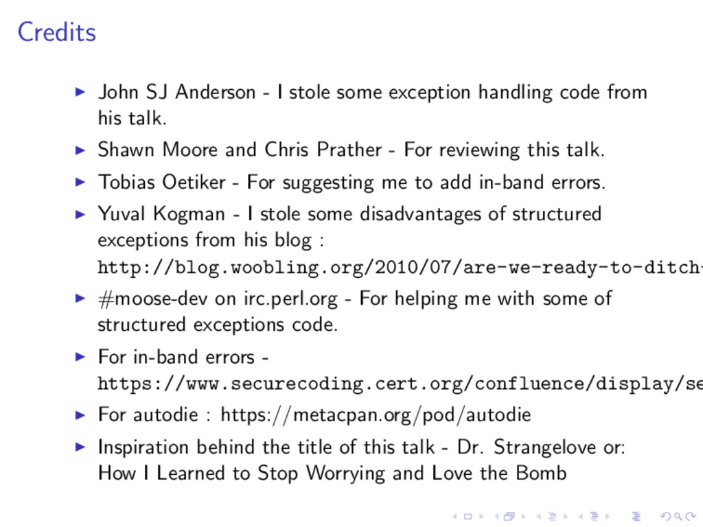 Credits ◮ John SJ Anderson - I stole some excep...