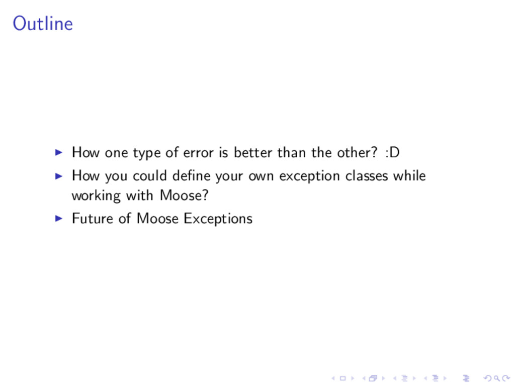 Outline ◮ How one type of error is better than ...
