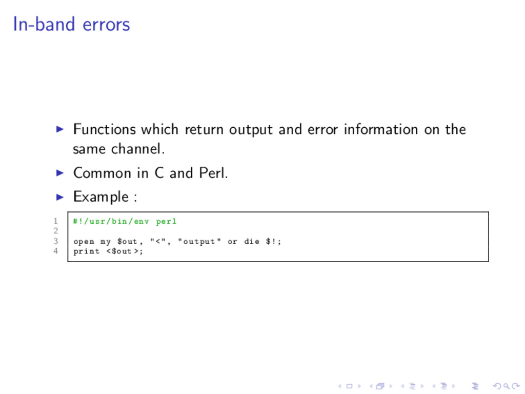 In-band errors ◮ Functions which return output ...
