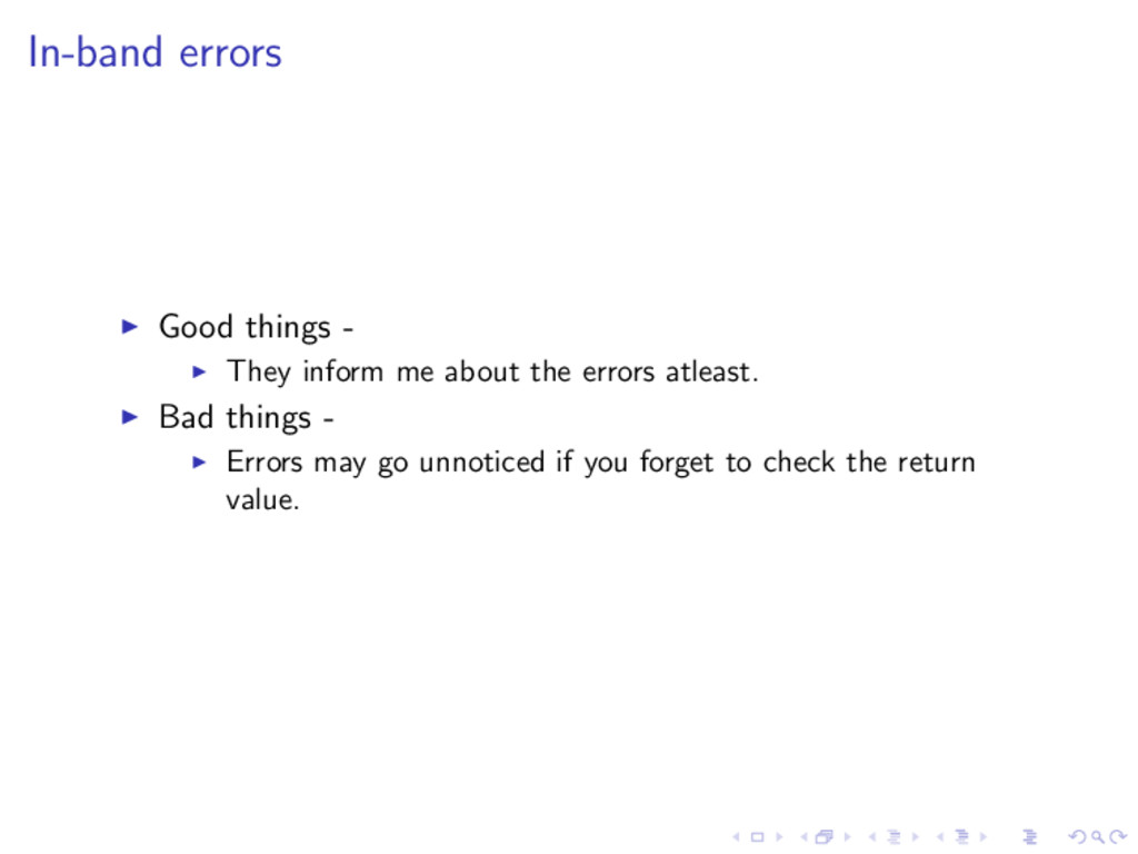 In-band errors ◮ Good things - ◮ They inform me...