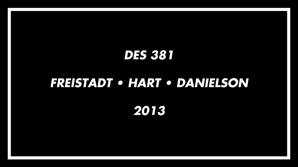 DES 381 FREISTADT • HART • DANIELSON 2013