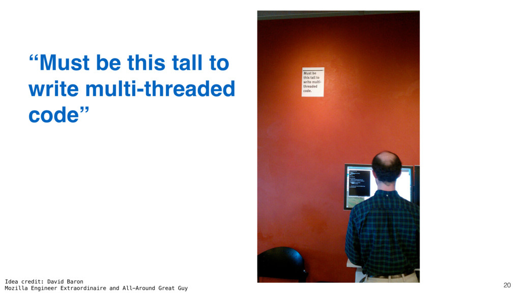 """20 """"Must be this tall to write multi-threaded c..."""